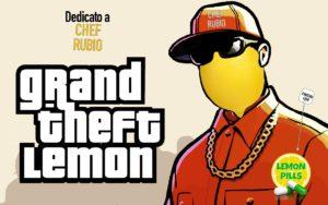Grand Theft Lemon - Lemon Pills 4 Chef Rubio